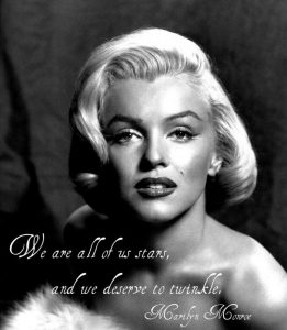 """gorgeous head shot of Marilyn Monroe with quote """"we are all of us stars and we deserve to twinkle"""""""